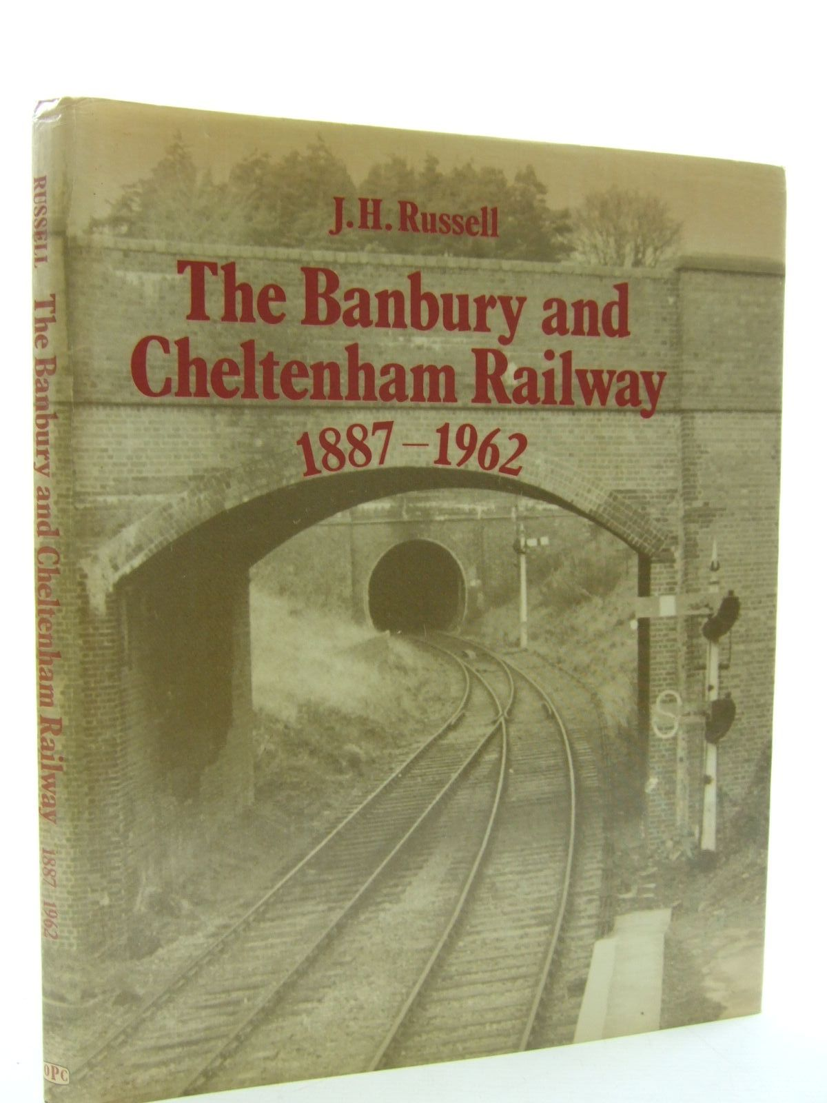 Photo of THE BANBURY AND CHELTENHAM RAILWAY 1887-1962 written by Russell, J.H. published by Oxford Publishing (STOCK CODE: 1707921)  for sale by Stella & Rose's Books