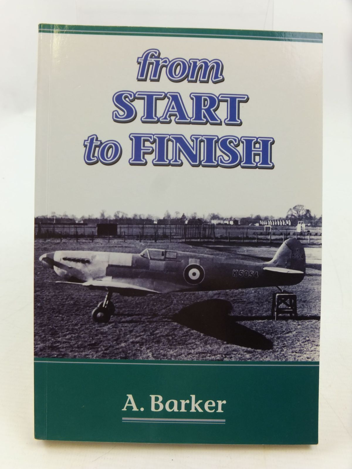 Photo of FROM START TO FINISH A CORPORAL'S VIEW OF THE RAF written by Barker, A. published by Janus Publishing Co. (STOCK CODE: 1708435)  for sale by Stella & Rose's Books