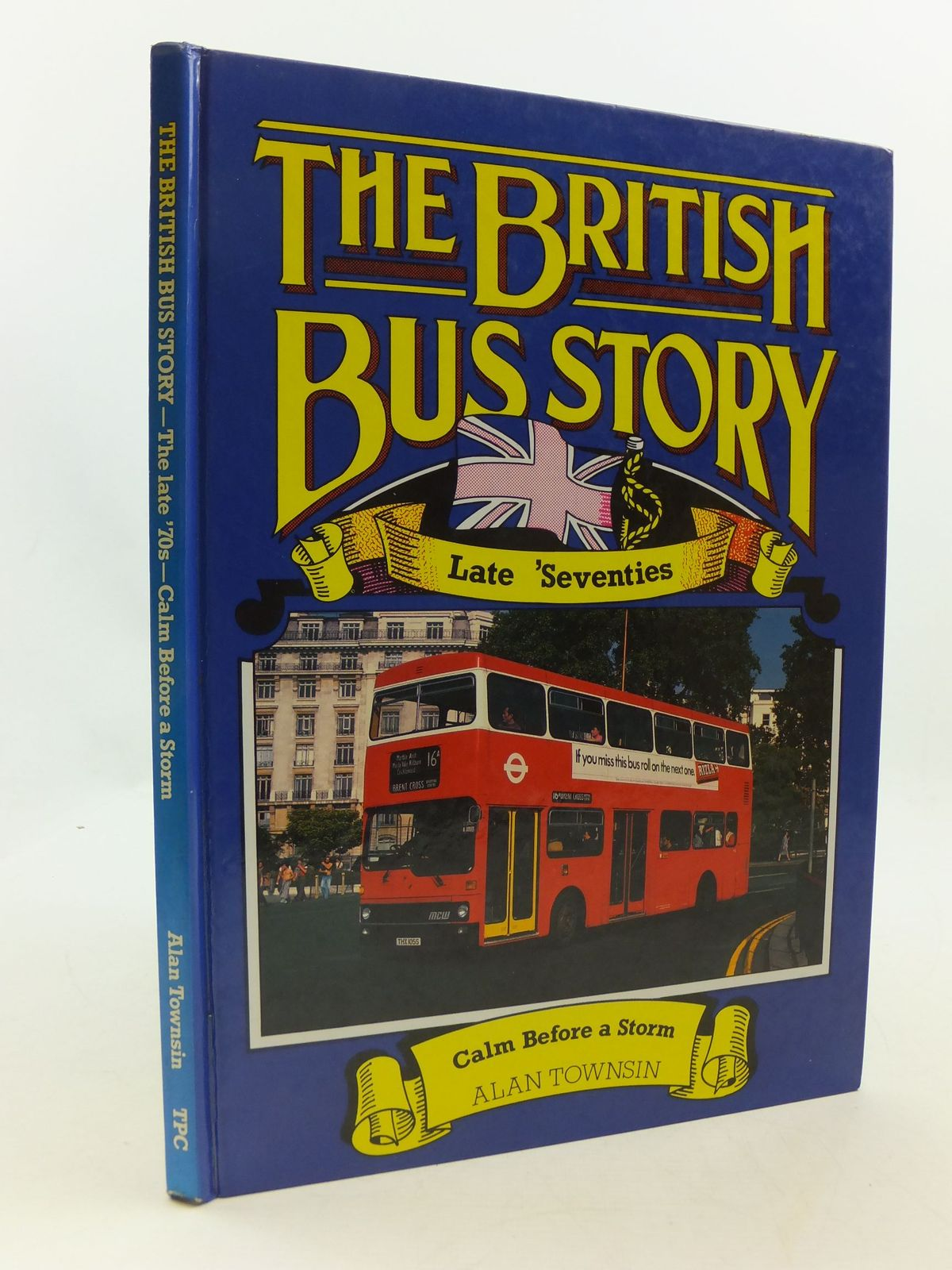 Photo of THE BRITISH BUS STORY LATE 'SEVENTIES written by Townsin, Alan published by Transport Publishing Co. Ltd. (STOCK CODE: 1708513)  for sale by Stella & Rose's Books