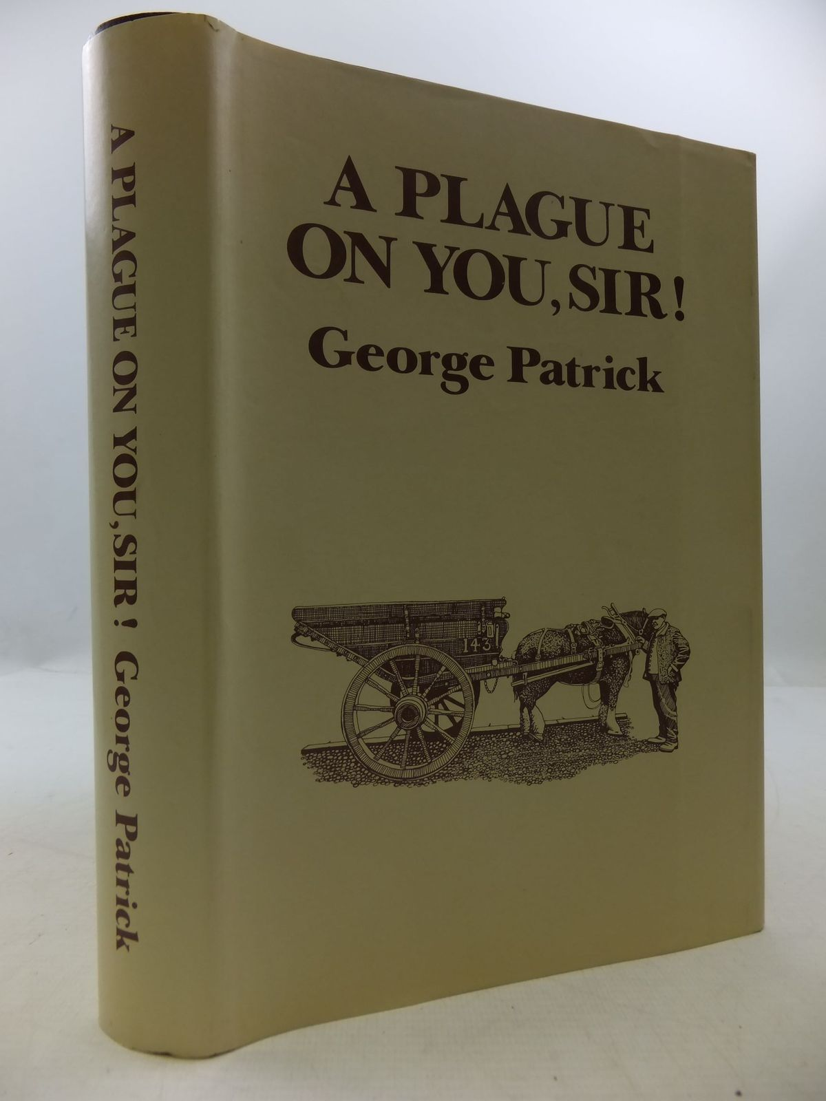 Photo of A PLAGUE ON YOU, SIR written by Patrick, George published by George Patrick (STOCK CODE: 1708851)  for sale by Stella & Rose's Books