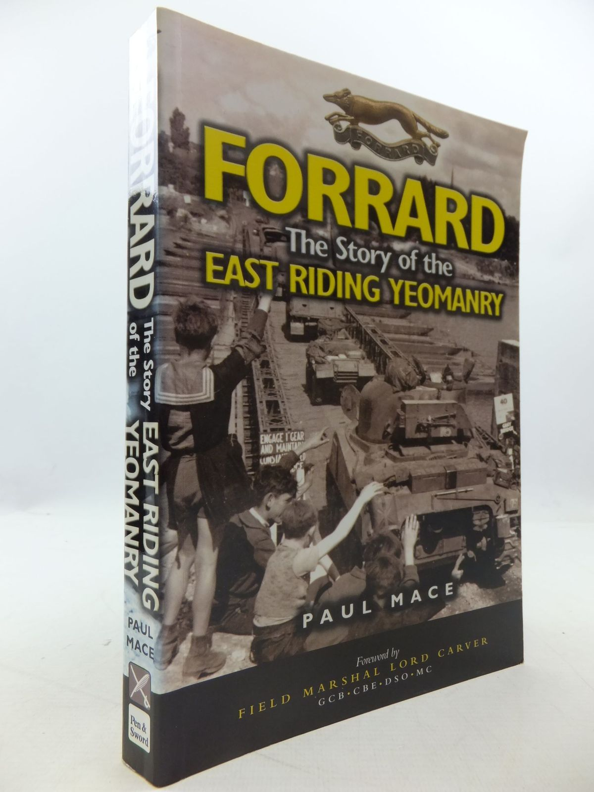 Photo of FORRARD THE STORY OF THE EAST RIDING YEOMANRY written by Mace, Paul published by Leo Cooper (STOCK CODE: 1708894)  for sale by Stella & Rose's Books