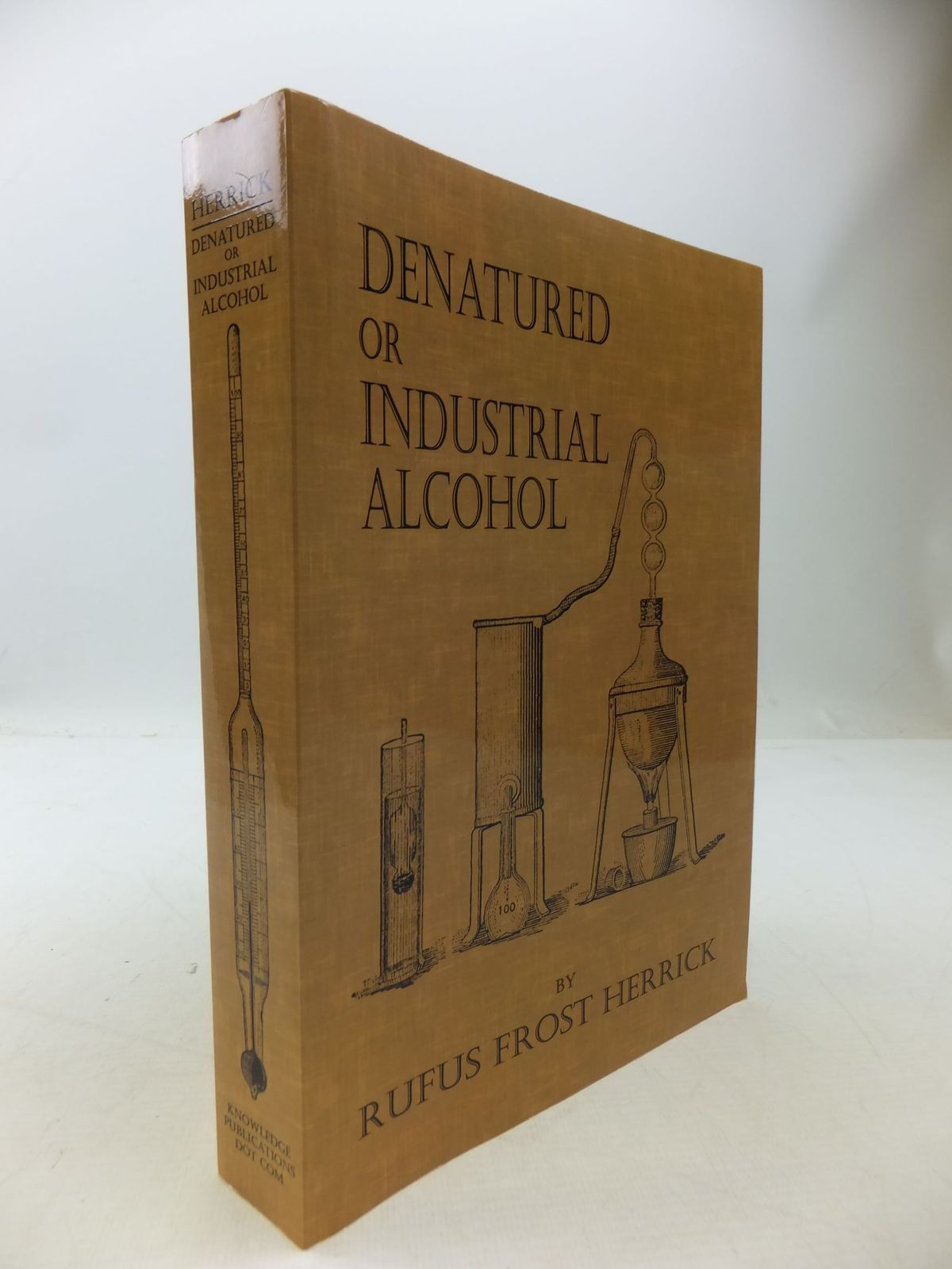 Photo of DENATURED OR INDUSTRIAL ALCOHOL written by Herrick, Rufus Frost published by Knowledge Publications (STOCK CODE: 1709187)  for sale by Stella & Rose's Books