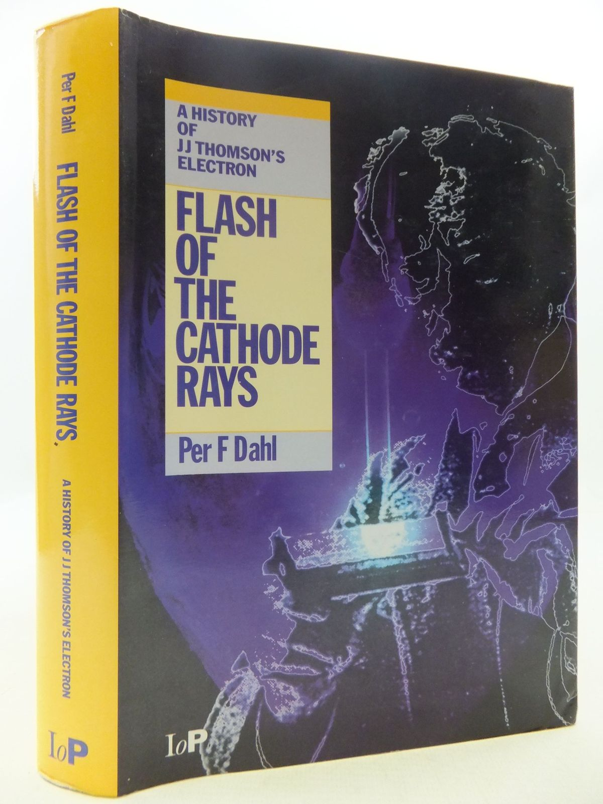 Photo of FLASH OF THE CATHODE RAYS written by Dahl, Per F. published by Institute Of Physics (STOCK CODE: 1709321)  for sale by Stella & Rose's Books