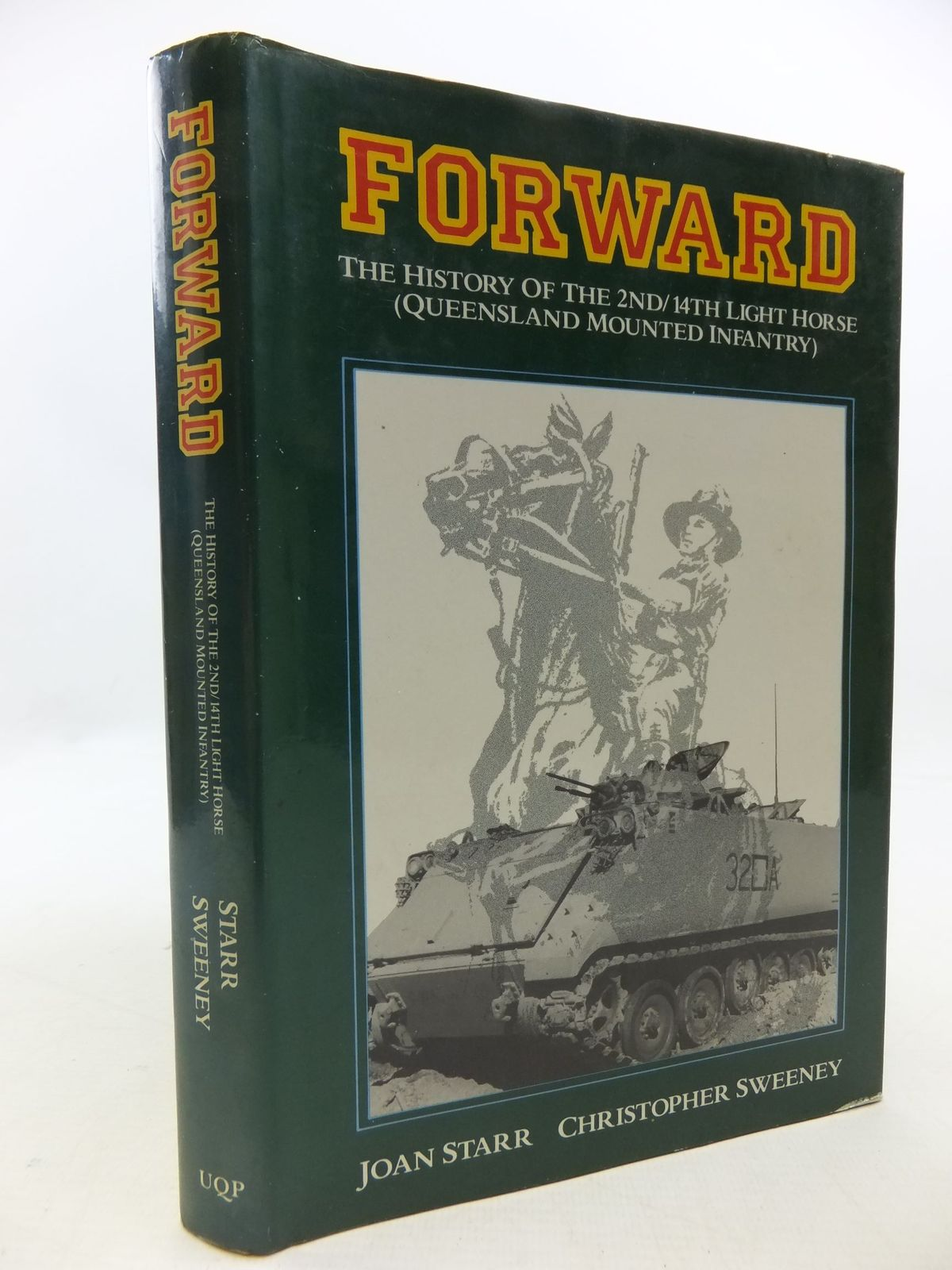 Photo of FORWARD THE HISTORY OF THE 2ND/14TH LIGHT HORSE (QUEENSLAND MOUNTED INFANTRY)- Stock Number: 1709829