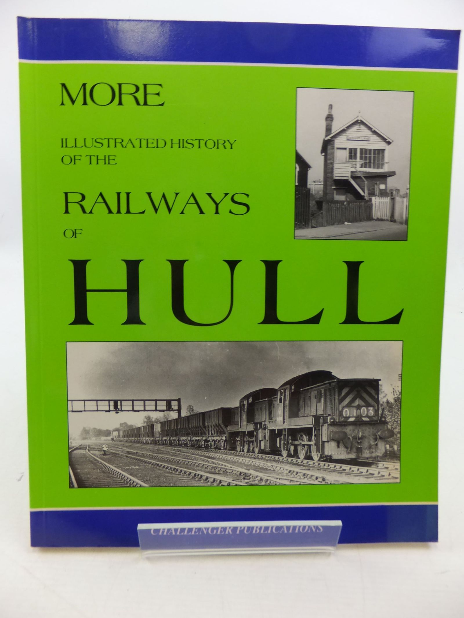 Photo of MORE ILLUSTRATED HISTORY OF THE RAILWAYS OF HULL- Stock Number: 1710038