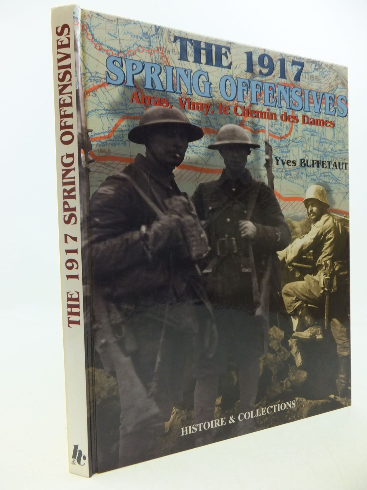 Photo of THE 1917 SPRING OFFENSIVES ARRAS, VIMY, LE CHEMIN DES DAMES written by Buffetaut, Yves<br />Lepretre, Bernard published by Histoire &amp; Collections (STOCK CODE: 1710088)  for sale by Stella & Rose's Books