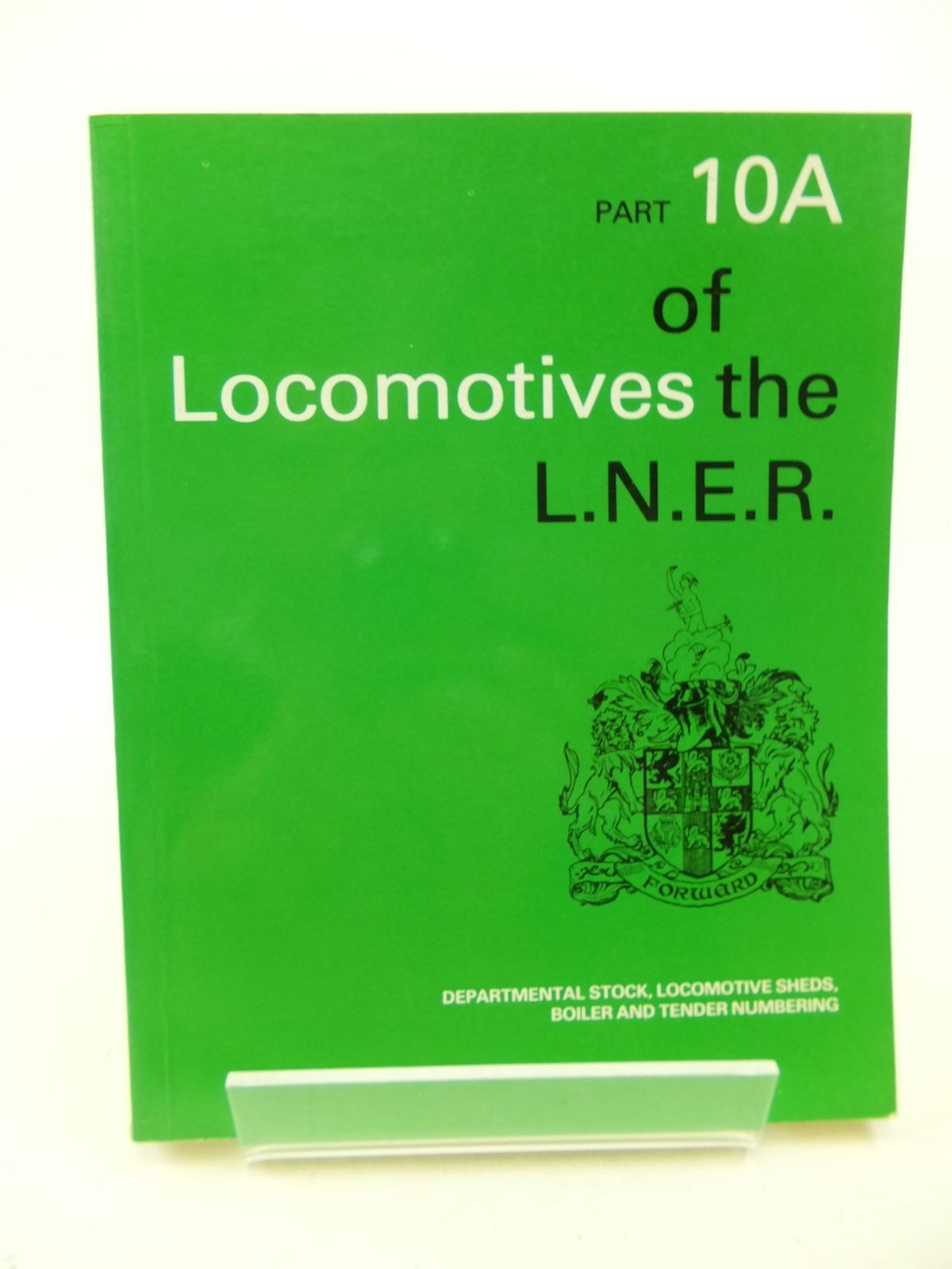 Photo of LOCOMOTIVES OF THE L.N.E.R. PART 10A published by The Railway Correspondence And Travel Society (STOCK CODE: 1710565)  for sale by Stella & Rose's Books