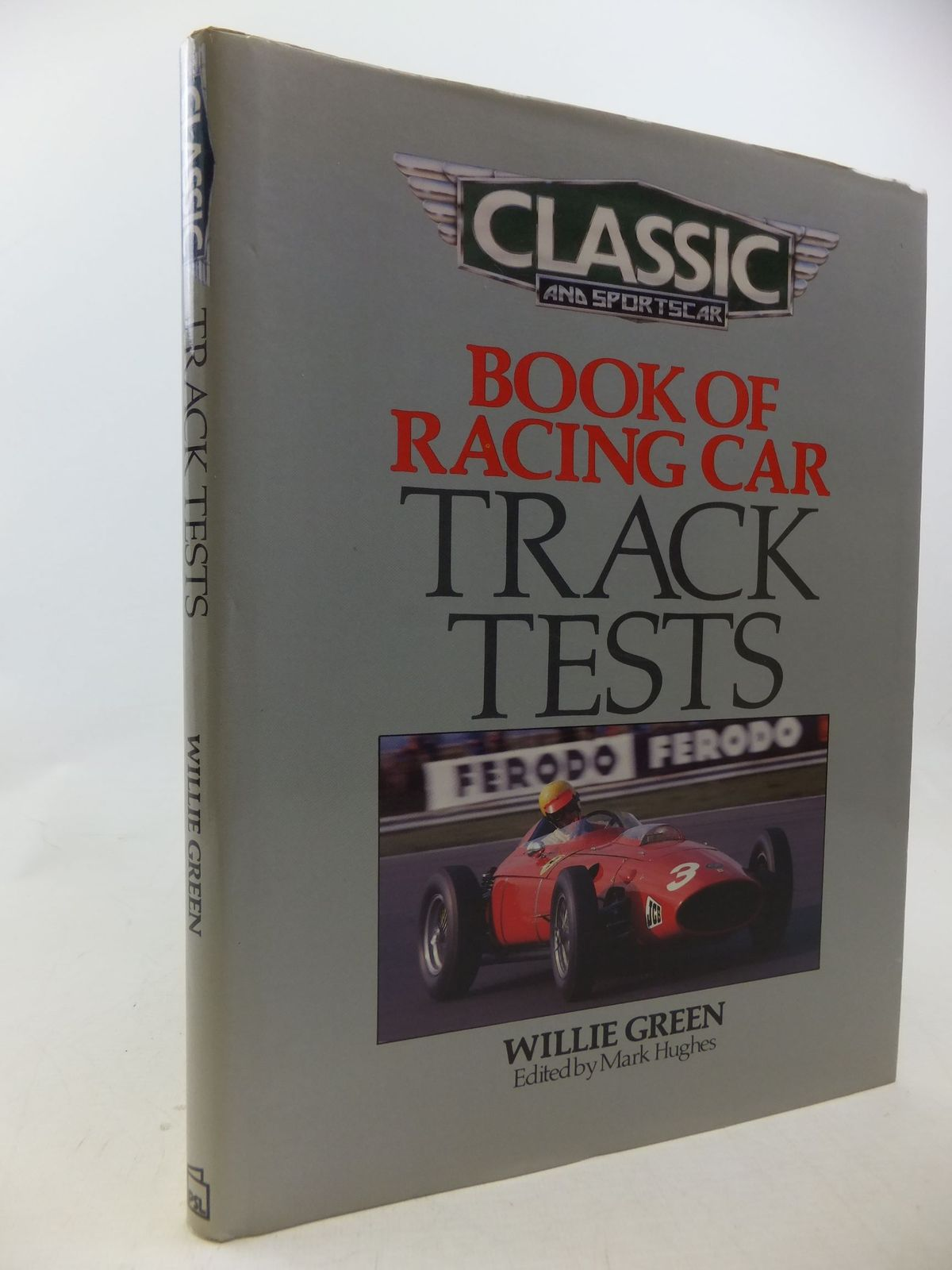 Photo of CLASSIC AND SPORTSCAR BOOK OF RACING CAR TRACK TESTS written by Green, Willie<br />Hughes, Mark published by Patrick Stephens Limited (STOCK CODE: 1710648)  for sale by Stella & Rose's Books