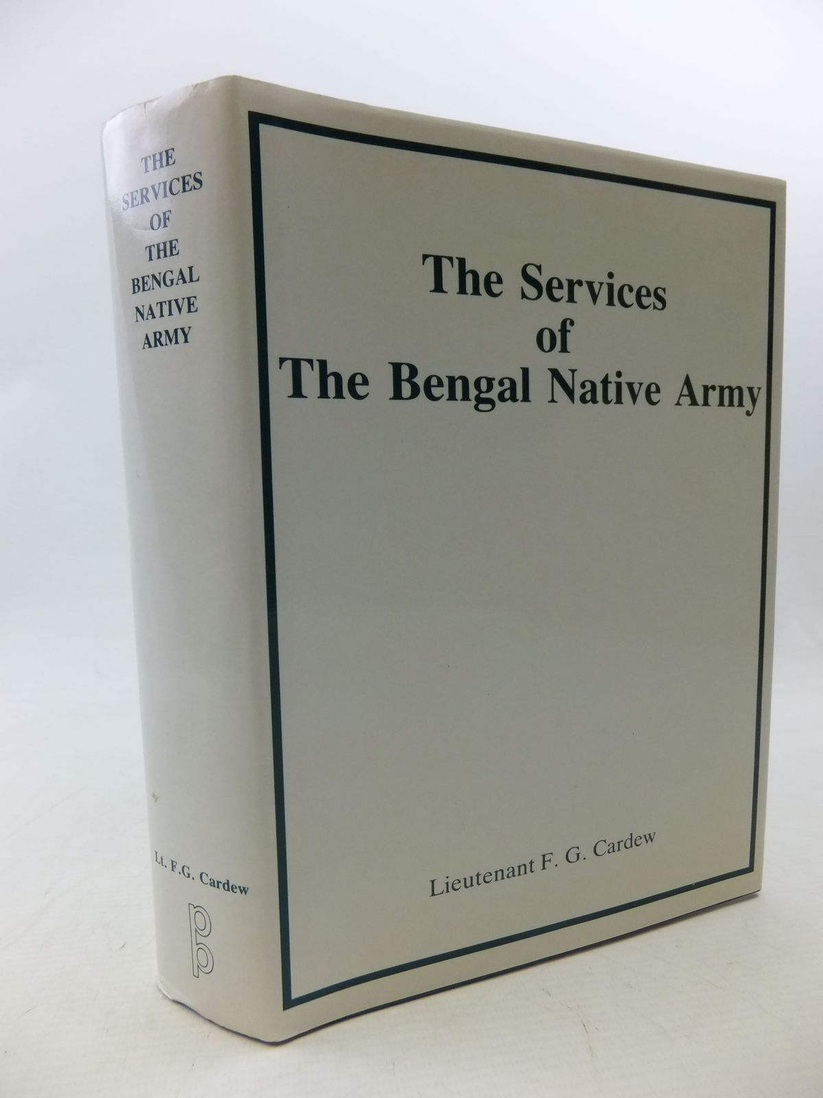Photo of A SKETCH OF THE SERVICES OF THE BENGAL NATIVE ARMY TO THE YEAR 1895- Stock Number: 1710748