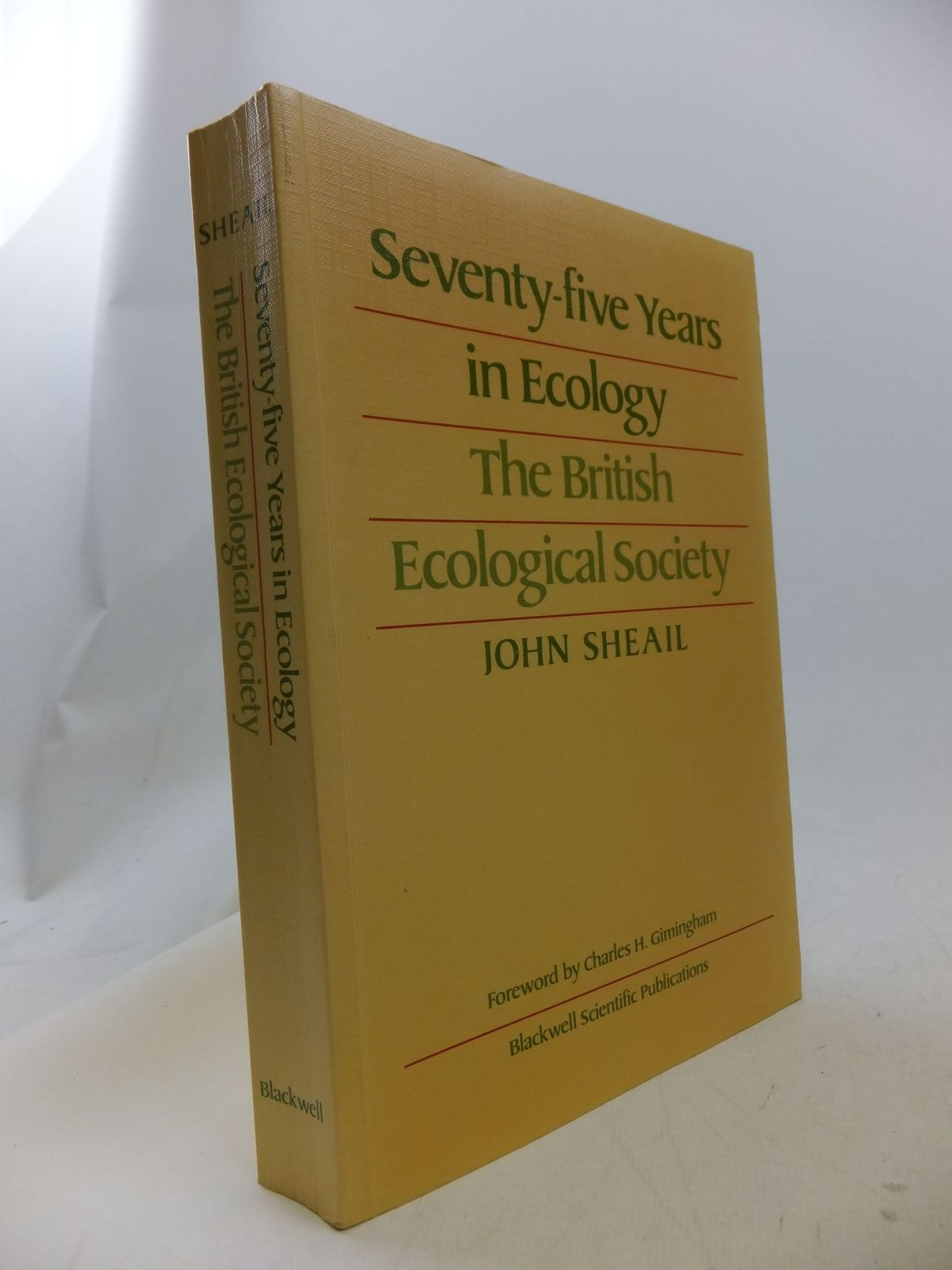 Photo of SEVENTY-FIVE YEARS IN ECOLOGY THE BRITISH ECOLOGICAL SOCIETY written by Sheail, John published by Blackwell Scientific Publications (STOCK CODE: 1710841)  for sale by Stella & Rose's Books