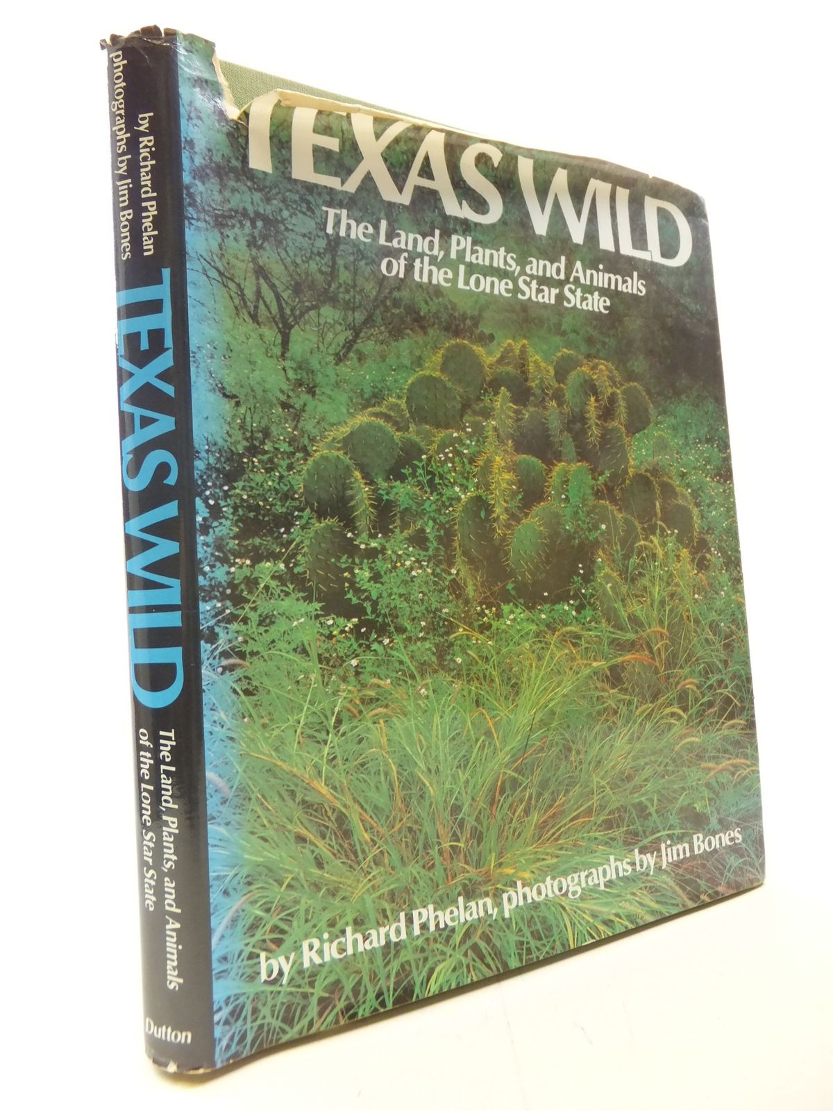 Photo of TEXAS WILD THE LAND, PLANTS, AND ANIMALS OF LONE STAR STATE written by Phelan, Richard published by E.P. Dutton & Co. Inc. (STOCK CODE: 1711300)  for sale by Stella & Rose's Books
