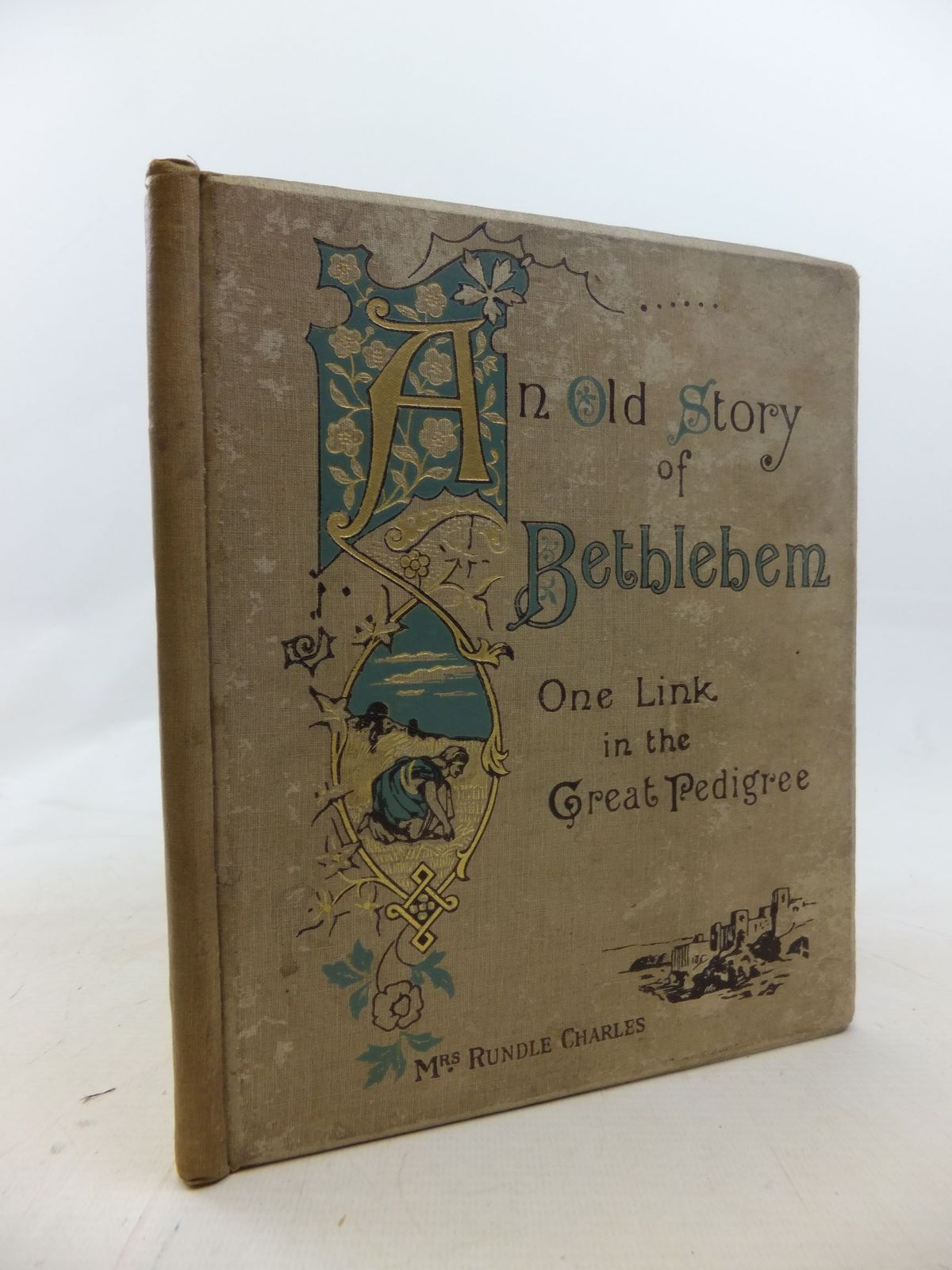 Photo of AN OLD STORY OF BETHLEHEM written by Charles, Elizabeth published by Society for Promoting Christian Knowledge (STOCK CODE: 1711691)  for sale by Stella & Rose's Books