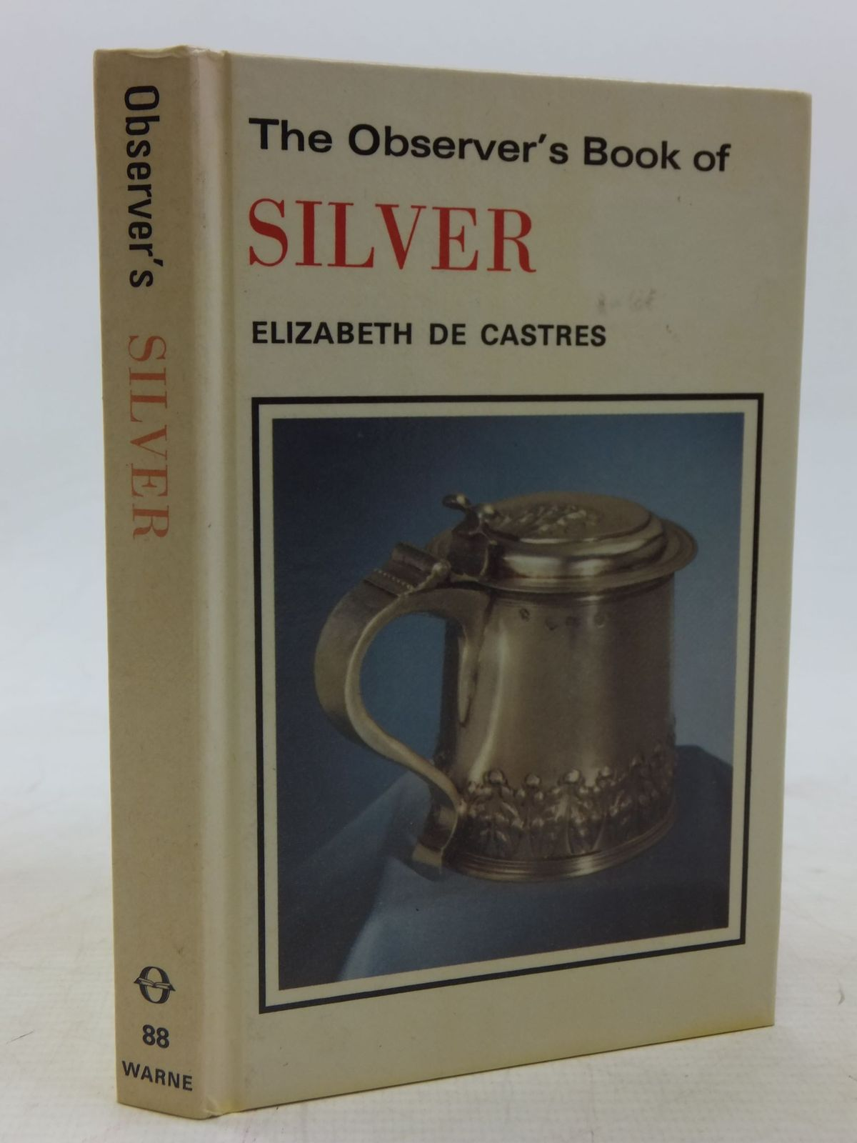 Photo of THE OBSERVER'S BOOK OF SILVER written by De Castres, Elizabeth published by Frederick Warne (STOCK CODE: 1711860)  for sale by Stella & Rose's Books