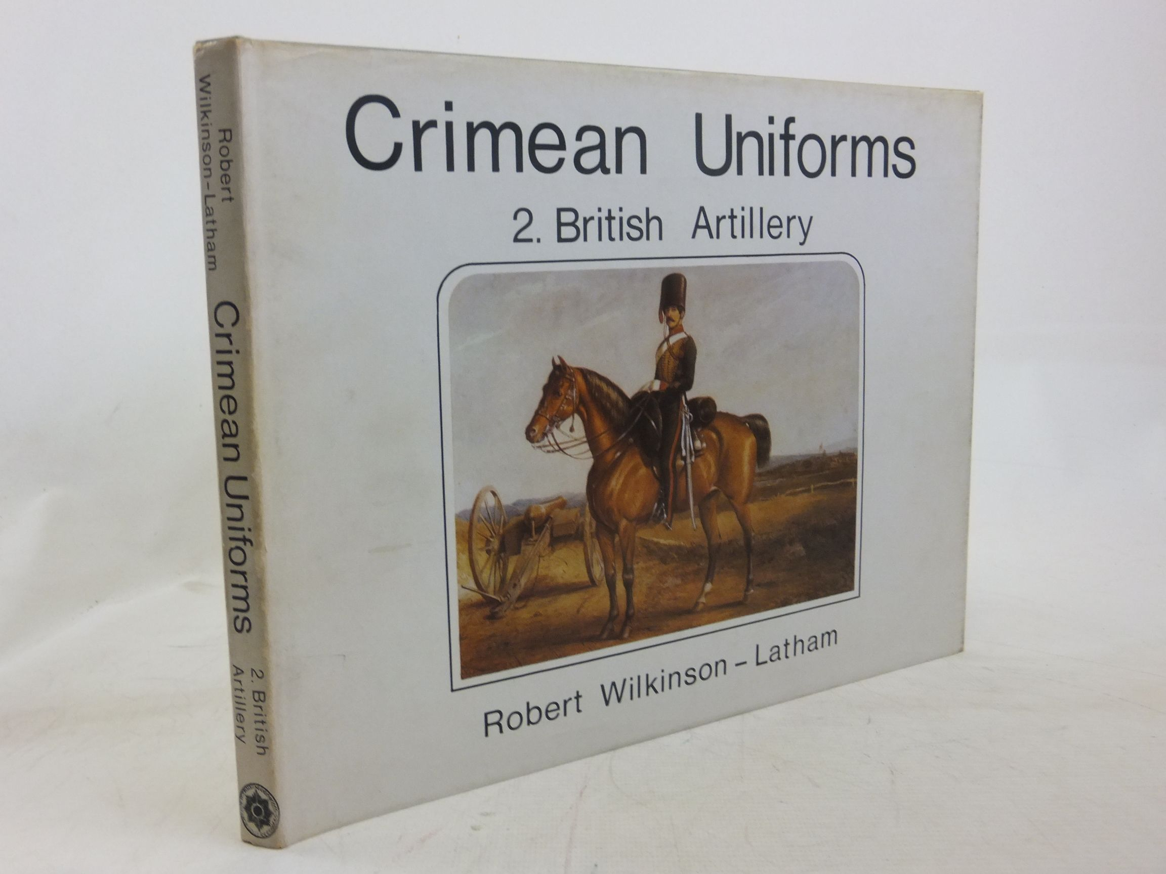 Photo of CRIMEAN UNIFORMS 2. BRITISH ARTILLERY written by Wilkinson-Latham, Robert published by Historical Research Unit (STOCK CODE: 1712575)  for sale by Stella & Rose's Books