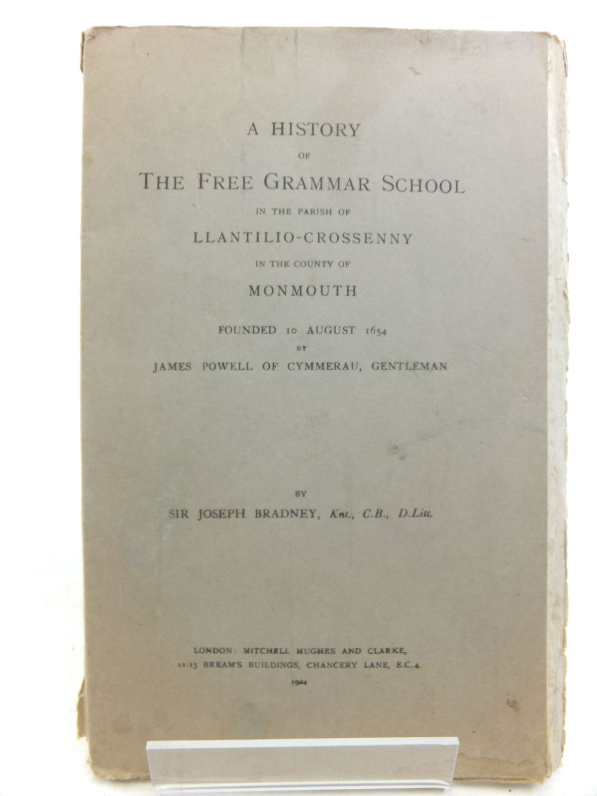 Photo of A HISTORY OF THE FREE GRAMMAR SCHOOL IN THE PARISH OF LLANTILIO-CROSSENNY IN THE COUNTY OF MONMOUTH written by Bradney, Joseph published by Mitchell Hughes and Clarke (STOCK CODE: 1712736)  for sale by Stella & Rose's Books
