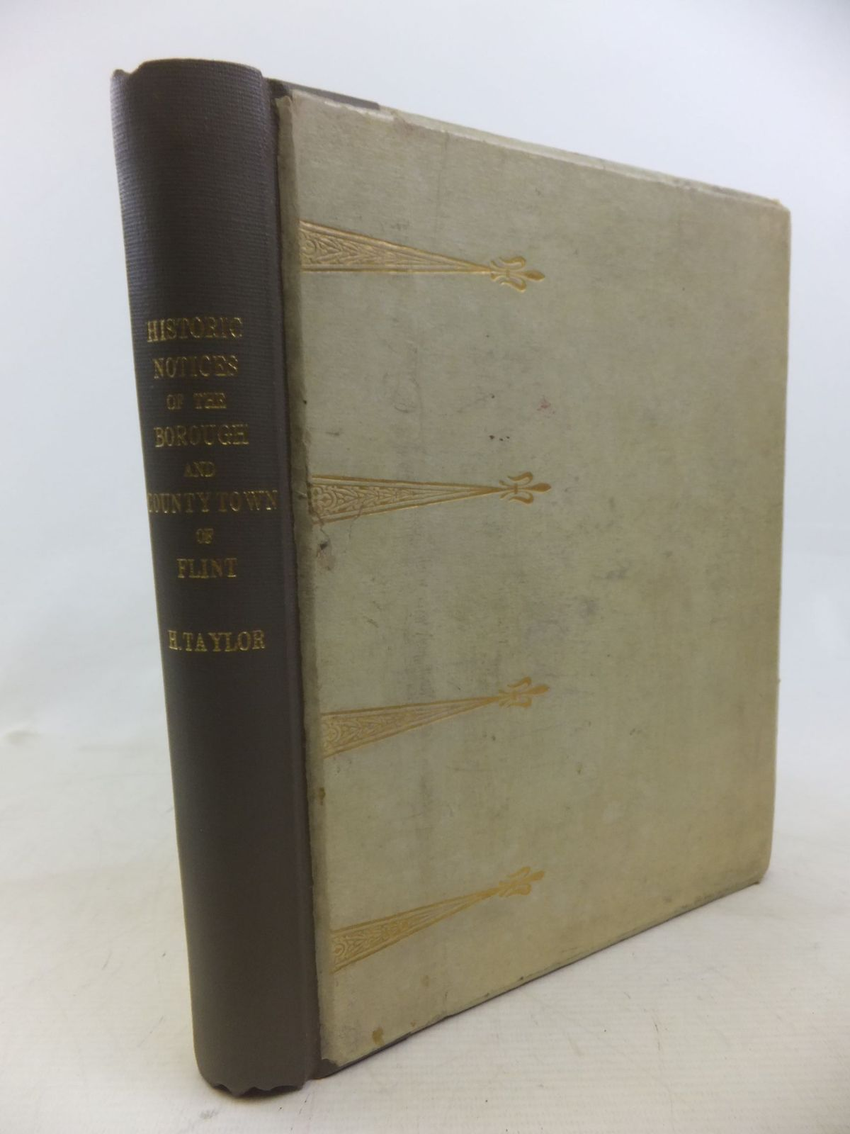 Photo of HISTORIC NOTICES, WITH TOPOGRAPHICAL AND OTHER GLEANINGS DESCRIPTIVE OF THE BOROUGH AND COUNTRY-TOWN OF FLINT written by Taylor, Henry published by Elliot Stock (STOCK CODE: 1712840)  for sale by Stella & Rose's Books