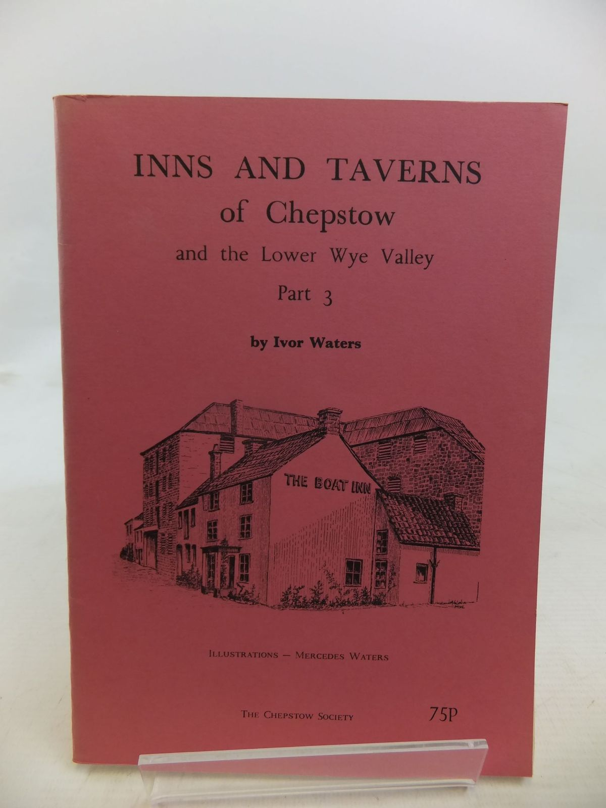 Photo of INNS AND TAVERNS OF CHEPSTOW AND THE LOWER WYE VALLEY PART 3- Stock Number: 1713363