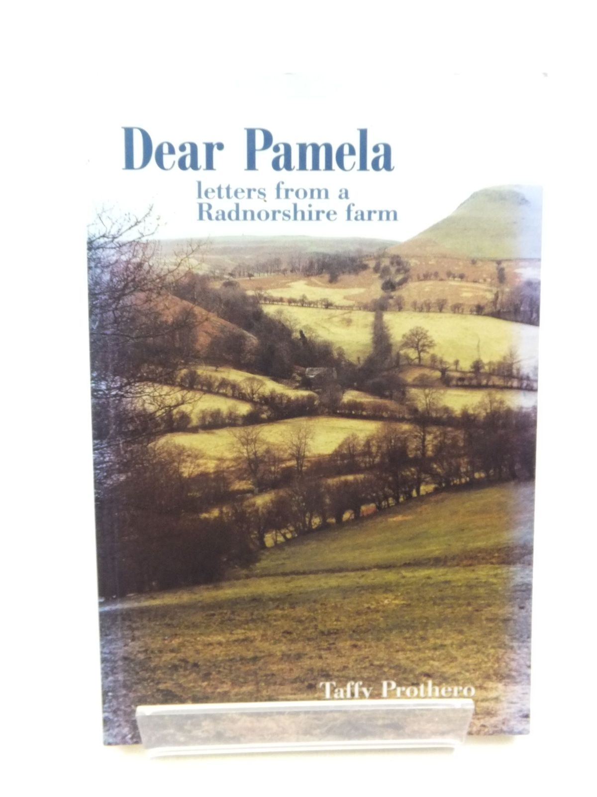 Photo of DEAR PAMELA LETTERS FROM A RADNORSHIRE FARM written by Prothero, Taffy published by Logaston Press (STOCK CODE: 1713399)  for sale by Stella & Rose's Books
