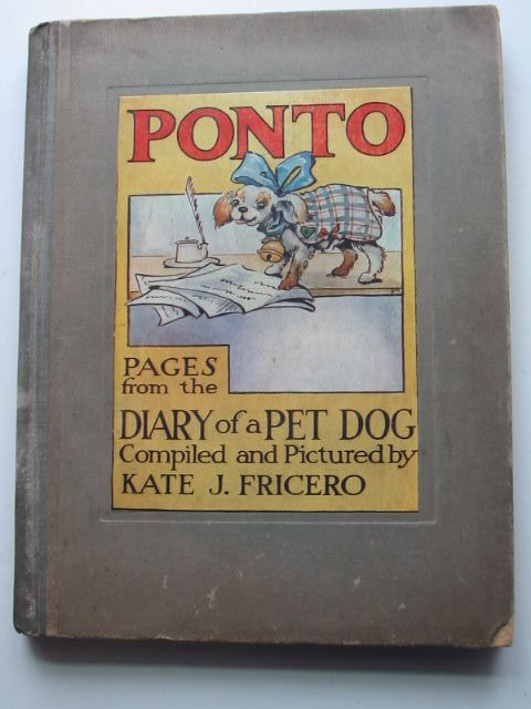 Photo of PONTO PAGES FROM THE DIARY OF A PET DOG written by Fricero, Kate J. illustrated by Fricero, Kate J. published by Blackie & Son Ltd. (STOCK CODE: 1801106)  for sale by Stella & Rose's Books