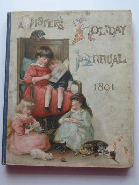 Photo of NISTER'S HOLIDAY ANNUAL FOR 1891 written by L'Estrange, C.J. Molesworth, Mrs. Haskell, L. et al,  published by Ernest Nister (STOCK CODE: 1801464)  for sale by Stella & Rose's Books