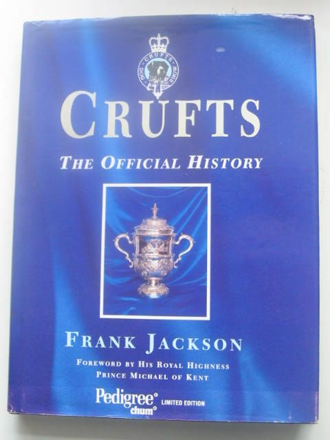 Photo of CRUFTS THE OFFICIAL HISTORY written by Jackson, Frank published by Pelham Books (STOCK CODE: 1801904)  for sale by Stella & Rose's Books