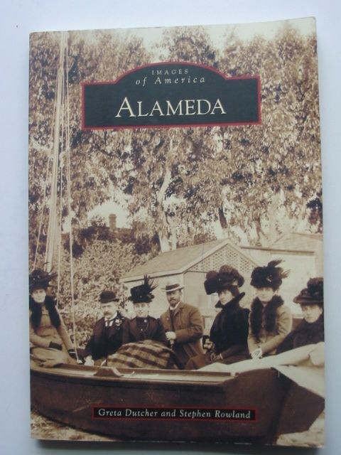 Photo of ALAMEDA written by Dutcher, Greta Rowland, Stephen published by Arcadia (STOCK CODE: 1802365)  for sale by Stella & Rose's Books