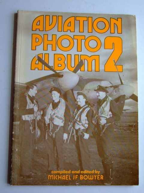 Photo of AVIATION PHOTO ALBUM 2 written by Bowyer, Michael J.F. published by Patrick Stephens (STOCK CODE: 1802643)  for sale by Stella & Rose's Books