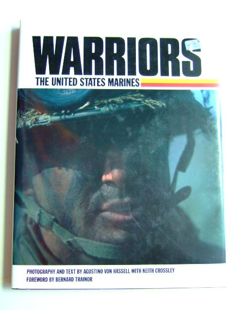 Photo of WARRIORS THE UNITED STATES MARINES written by Von Hassell, Agostino<br />Crossley, Keith published by Howell Press (STOCK CODE: 1802729)  for sale by Stella & Rose's Books
