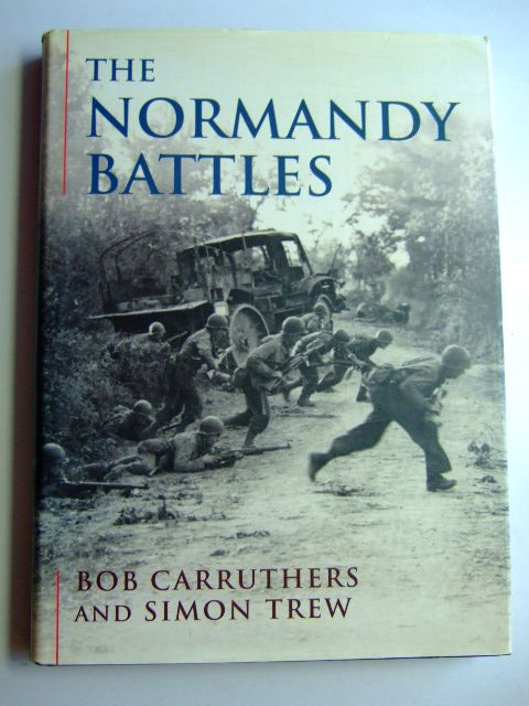 Photo of THE NORMANDY BATTLES written by Carruthers, Bob<br />Trew, Simon published by Cassell &amp; Co. (STOCK CODE: 1802734)  for sale by Stella & Rose's Books