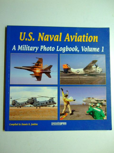 Photo of U.S. NAVAL AVIATION A MILITARY PHOTO LOGBOOK VOLUME 1 written by Jenkins, Dennis R. published by Speciality Press (STOCK CODE: 1802860)  for sale by Stella & Rose's Books