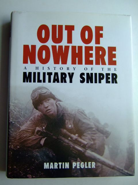 Photo of OUT OF NOWHERE A HISTORY OF THE MILITARY SNIPER written by Pegler, Martin published by Osprey Publishing (STOCK CODE: 1802947)  for sale by Stella & Rose's Books