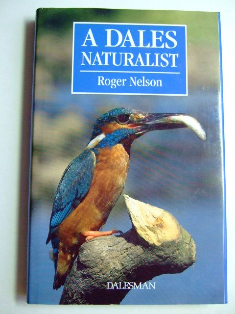 Photo of A DALES NATURALIST written by Nelson, Roger illustrated by Nelson, Roger published by Dalesman Publishing Company Ltd. (STOCK CODE: 1802970)  for sale by Stella & Rose's Books