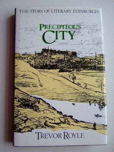 Photo of PRECIPITOUS CITY THE STORY OF LITERARY EDINBURGH- Stock Number: 1803662