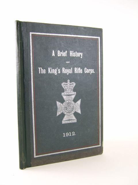 Photo of A BRIEF HISTORY OF THE KING'S ROYAL RIFLE CORPS (STOCK CODE: 1804526)  for sale by Stella & Rose's Books