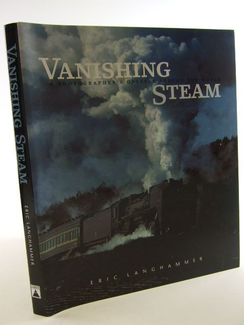 Photo of VANISHING STEAM A PHOTOGRAPHER'S ODYSSEY AROUND THE WORLD written by Langhammer, Eric published by Harry N. Abrams (STOCK CODE: 1804904)  for sale by Stella & Rose's Books