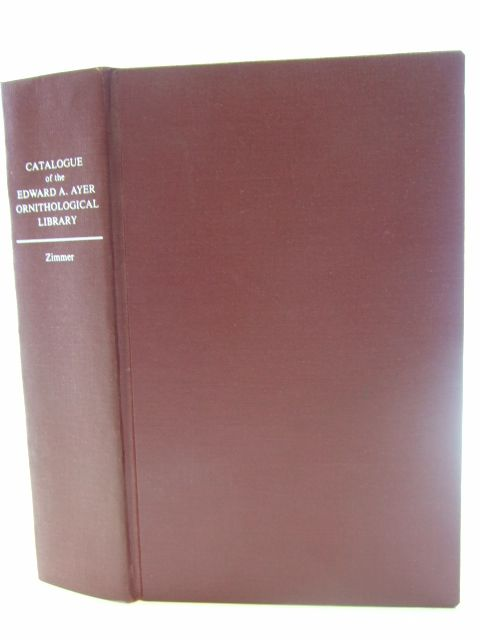 Photo of CATALOGUE OF THE EDWARD E. AYER ORNITHOLOGICAL LIBRARY written by Zimmer, John Todd published by Chicago (STOCK CODE: 1805005)  for sale by Stella & Rose's Books