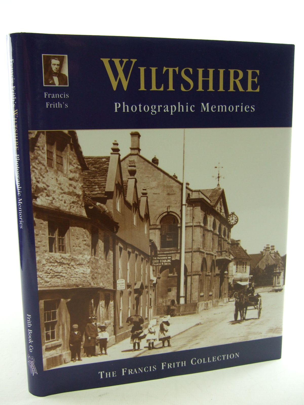 Photo of FRANCIS FRITH'S WILTSHIRE written by Needham, Dennis Moores, Les illustrated by Frith, Francis published by Frith Book Company (STOCK CODE: 1805300)  for sale by Stella & Rose's Books
