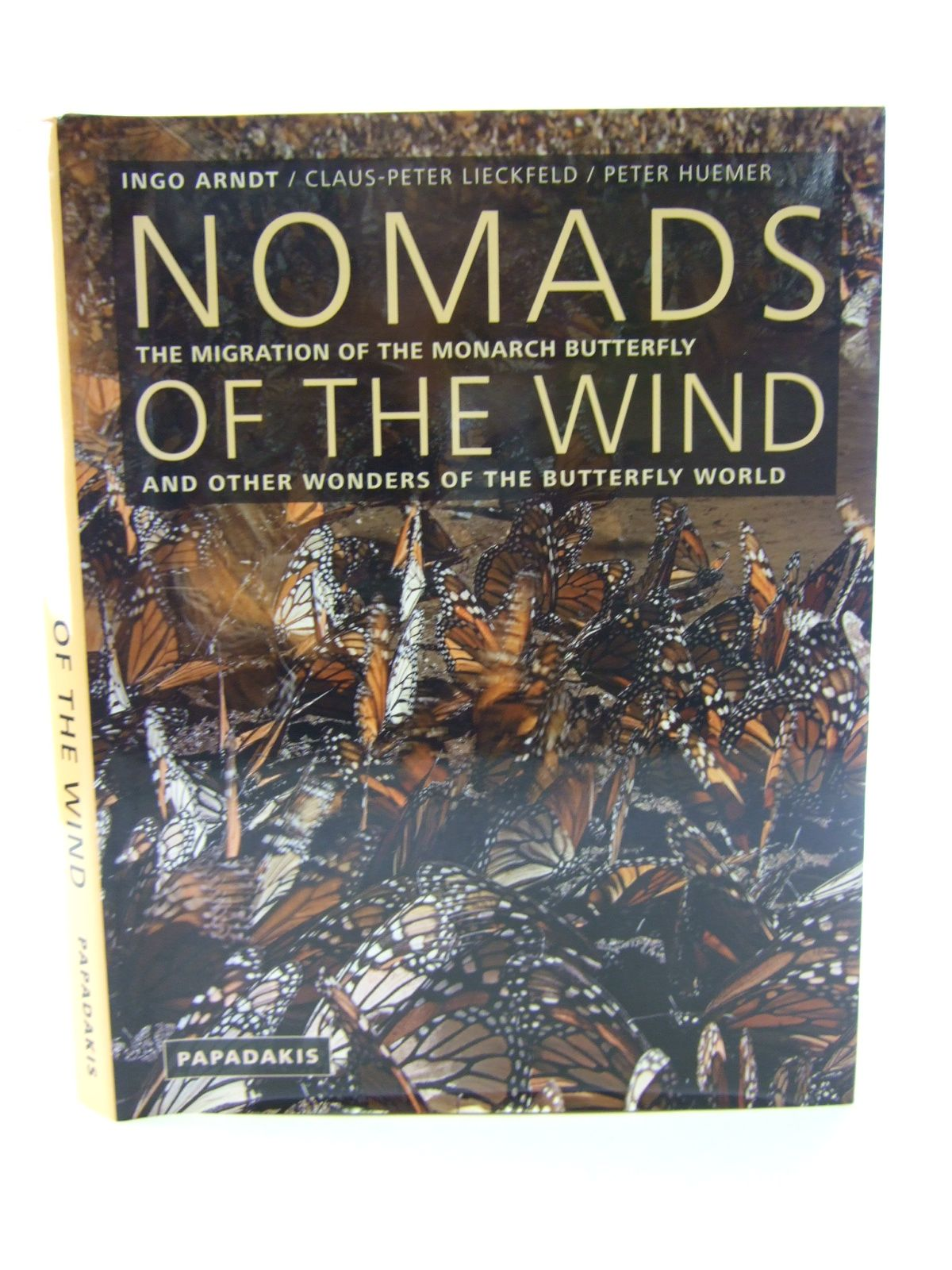 Photo of NOMADS OF THE WIND THE MIGRATION OF THE MONARCH BUTTERFLY AND OTHER WONDERS OF THE BUTTERFLY WORLD written by Arndt, Ingo Lieckfeld, Claus-Peter Huemer, Peter published by Papadakis (STOCK CODE: 1805386)  for sale by Stella & Rose's Books