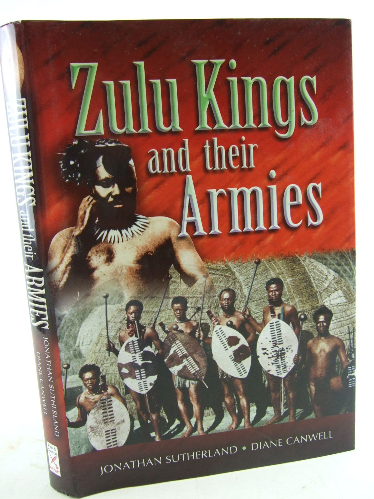 Photo of THE ZULU KINGS AND THEIR ARMIES written by Sutherland, Jonathan Canwell, Diane published by Pen & Sword Military (STOCK CODE: 1805524)  for sale by Stella & Rose's Books