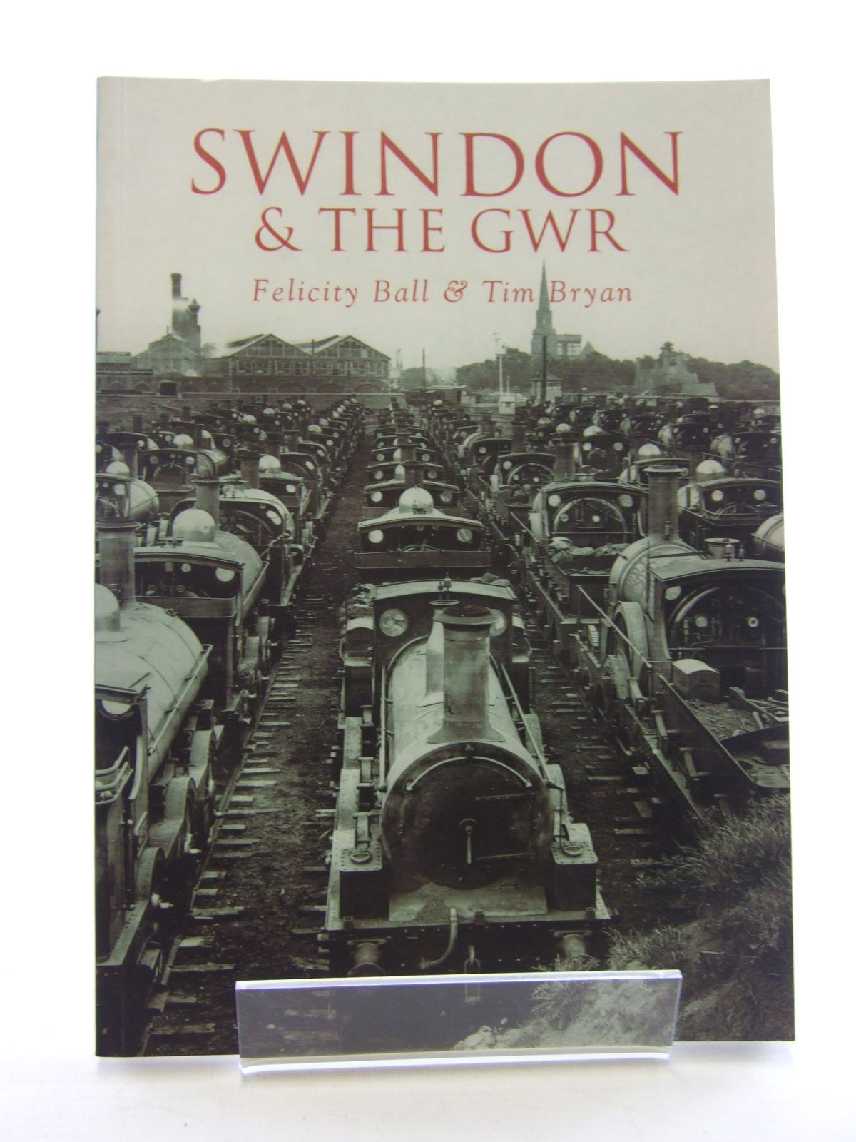 Photo of SWINDON & THE GWR written by Ball, Felicity