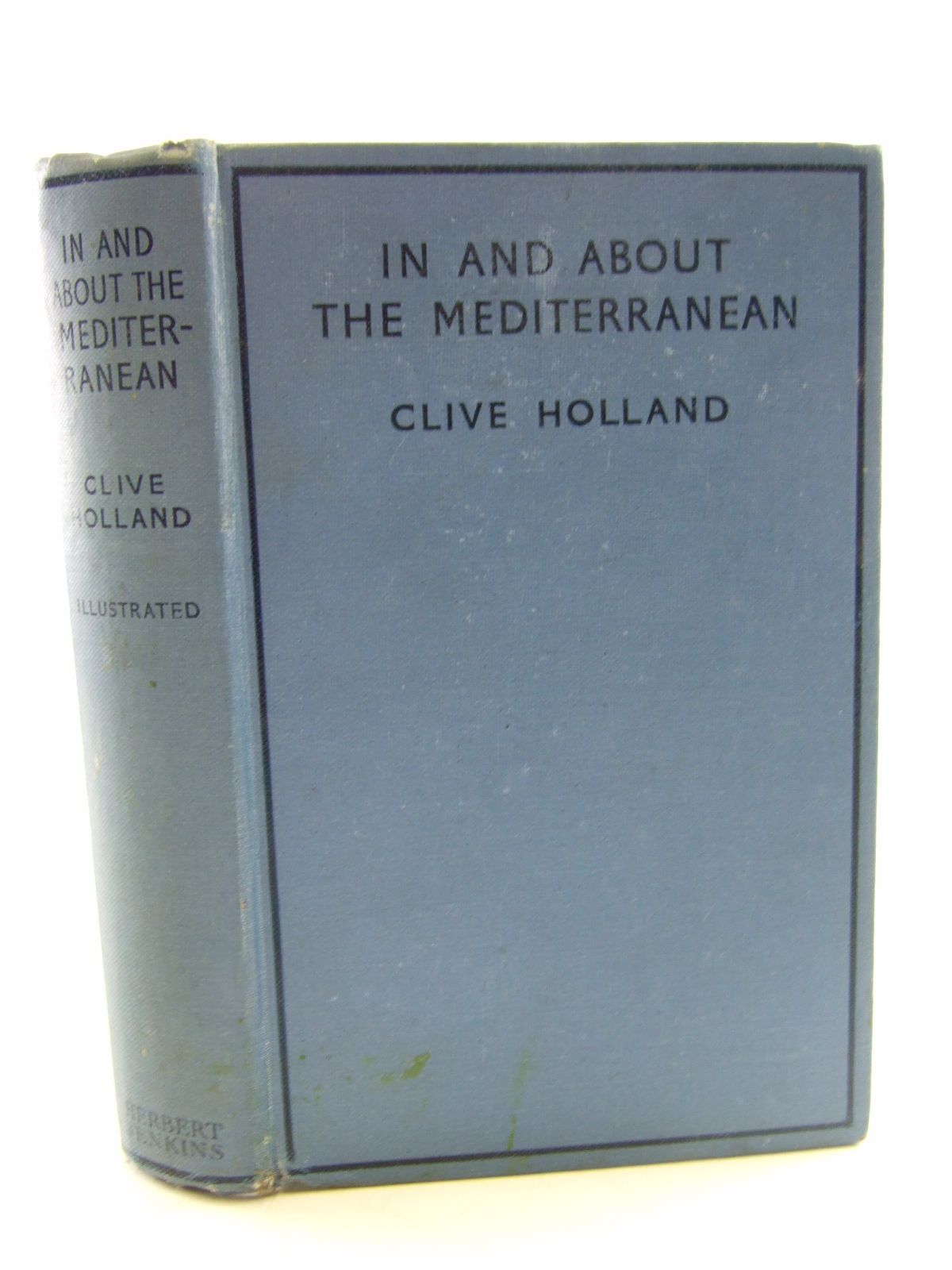 Photo of IN AND ABOUT THE MEDITERRANEAN written by Holland, Clive published by Herbert Jenkins Limited (STOCK CODE: 1805759)  for sale by Stella & Rose's Books