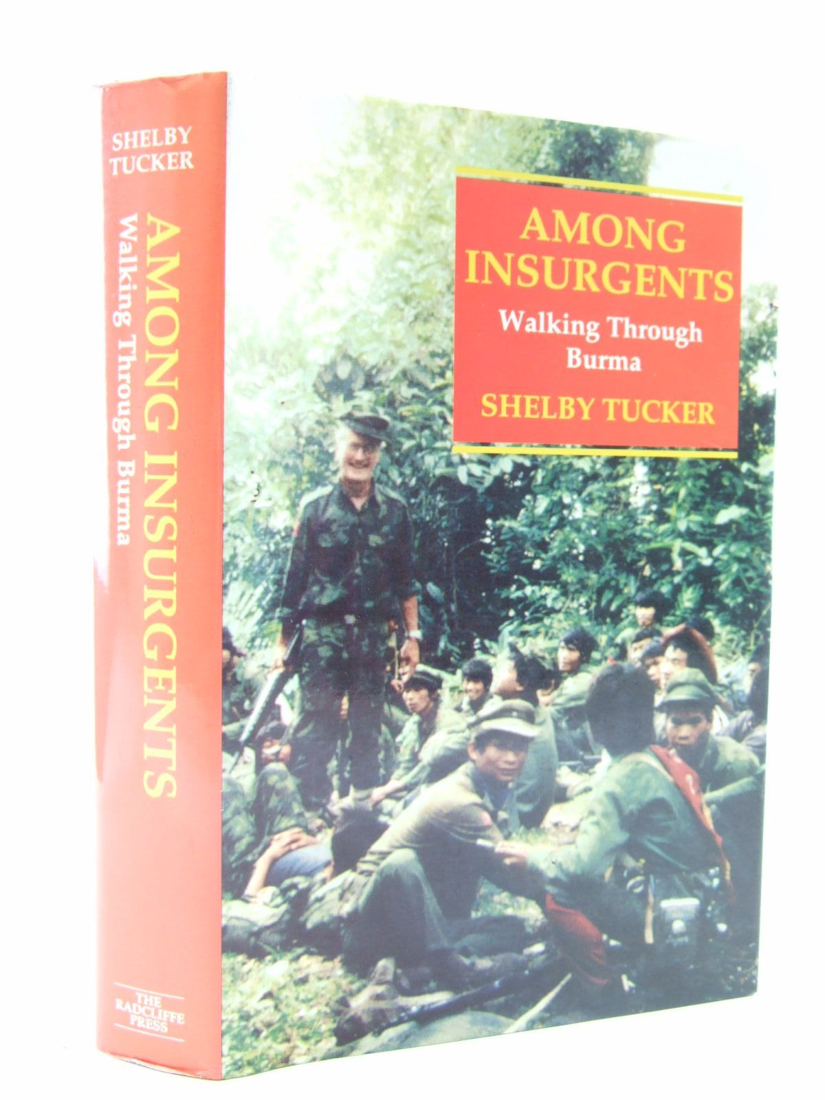 Photo of AMONG INSURGENTS: WALKING THROUGH BURMA written by Tucker, Shelby published by The Radcliffe Press (STOCK CODE: 1806756)  for sale by Stella & Rose's Books