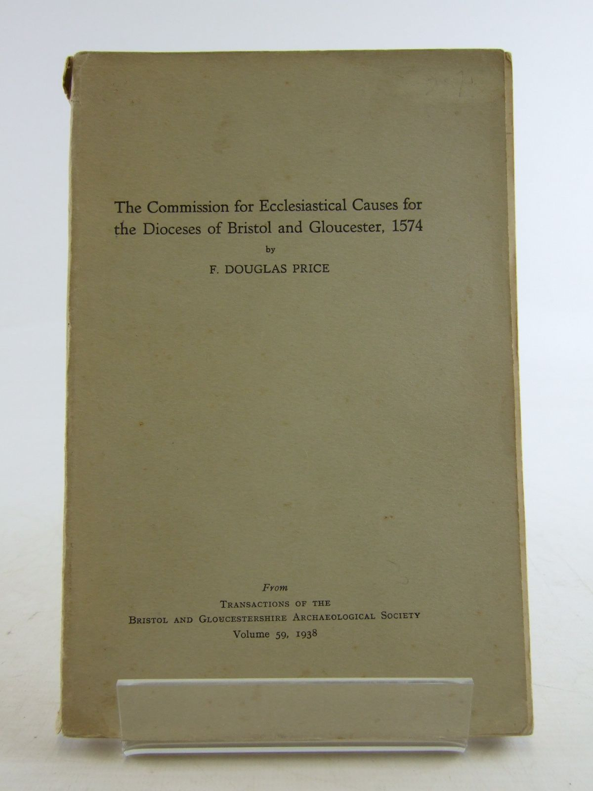 Photo of THE COMMISSION FOR ECCLESIASTICAL CAUSES FOR THE DIOCESES OF BRISTOL AND GLOUCESTER 1574 written by Price, F. Douglas (STOCK CODE: 1806872)  for sale by Stella & Rose's Books