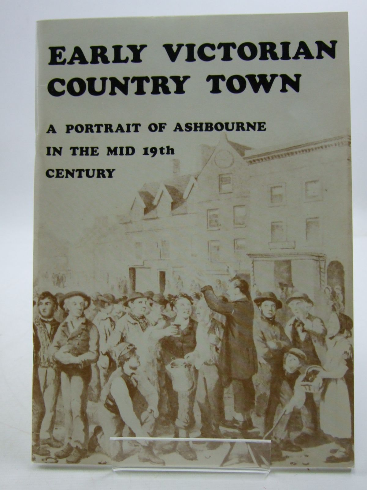 Photo of EARLY VICTORIAN COUNTRY TOWN A PORTRAIT OF ASHBOURNE IN THE MID 19TH CENTURY written by Henstock, Adrian (STOCK CODE: 1807154)  for sale by Stella & Rose's Books