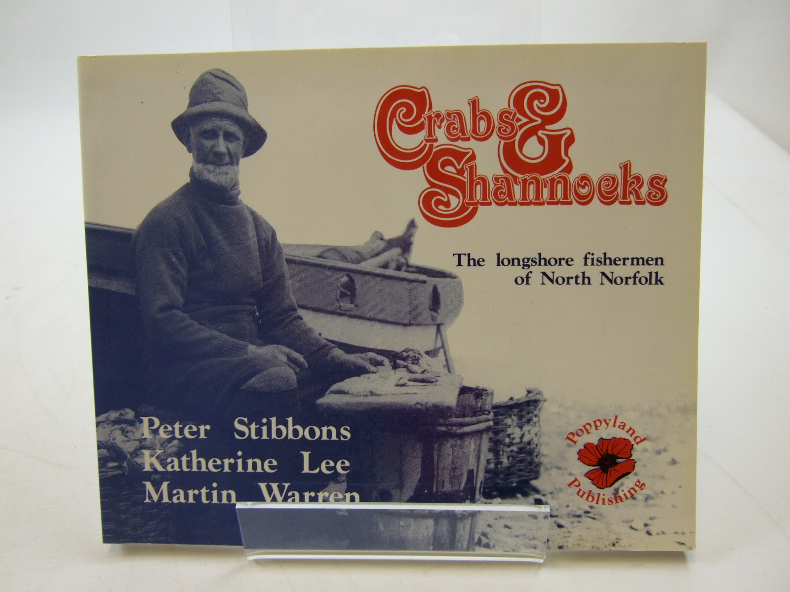 Photo of CRABS & SHANNOCKS THE LONGSHORE FISHERMEN OF NORFOLK written by Stibbons, Peter Lee, Katherine Warren, Martin published by Poppyland Publishing (STOCK CODE: 1807174)  for sale by Stella & Rose's Books