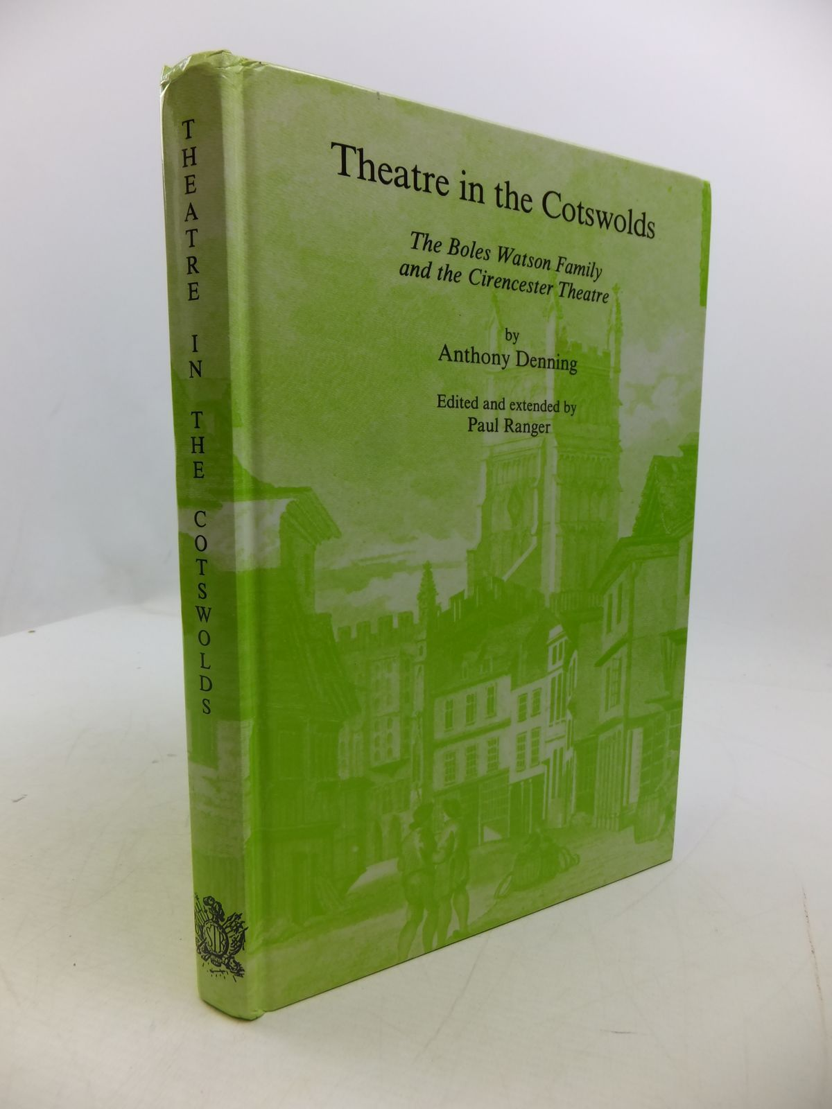 Photo of THEATRE IN THE COTSWOLDS: THE BOLES WATSON FAMILY AND THE CIRENCESTER THEATRE written by Denning, Anthony