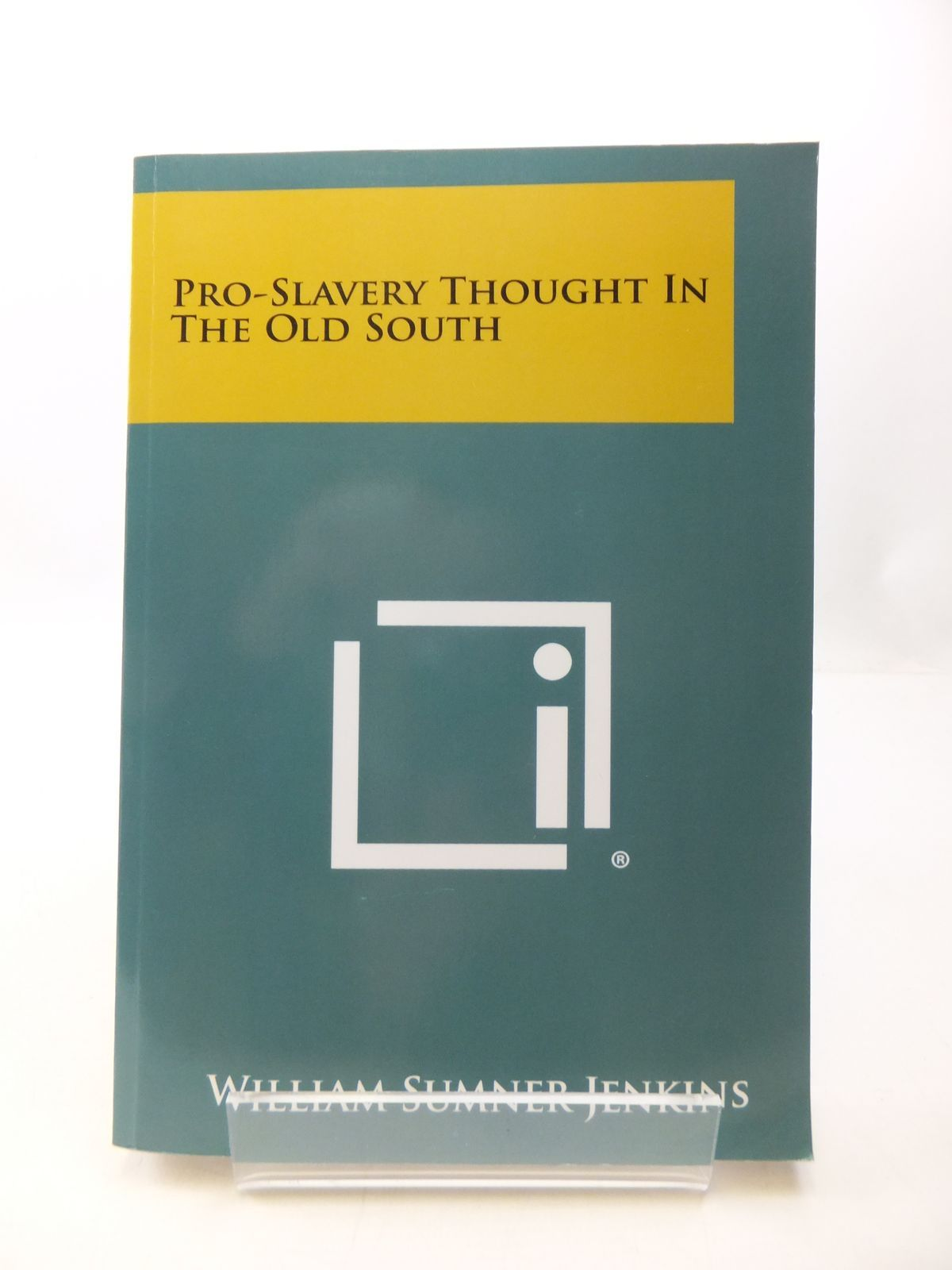 Photo of PRO-SLAVERY THOUGHT IN THE OLD SOUTH- Stock Number: 1807548