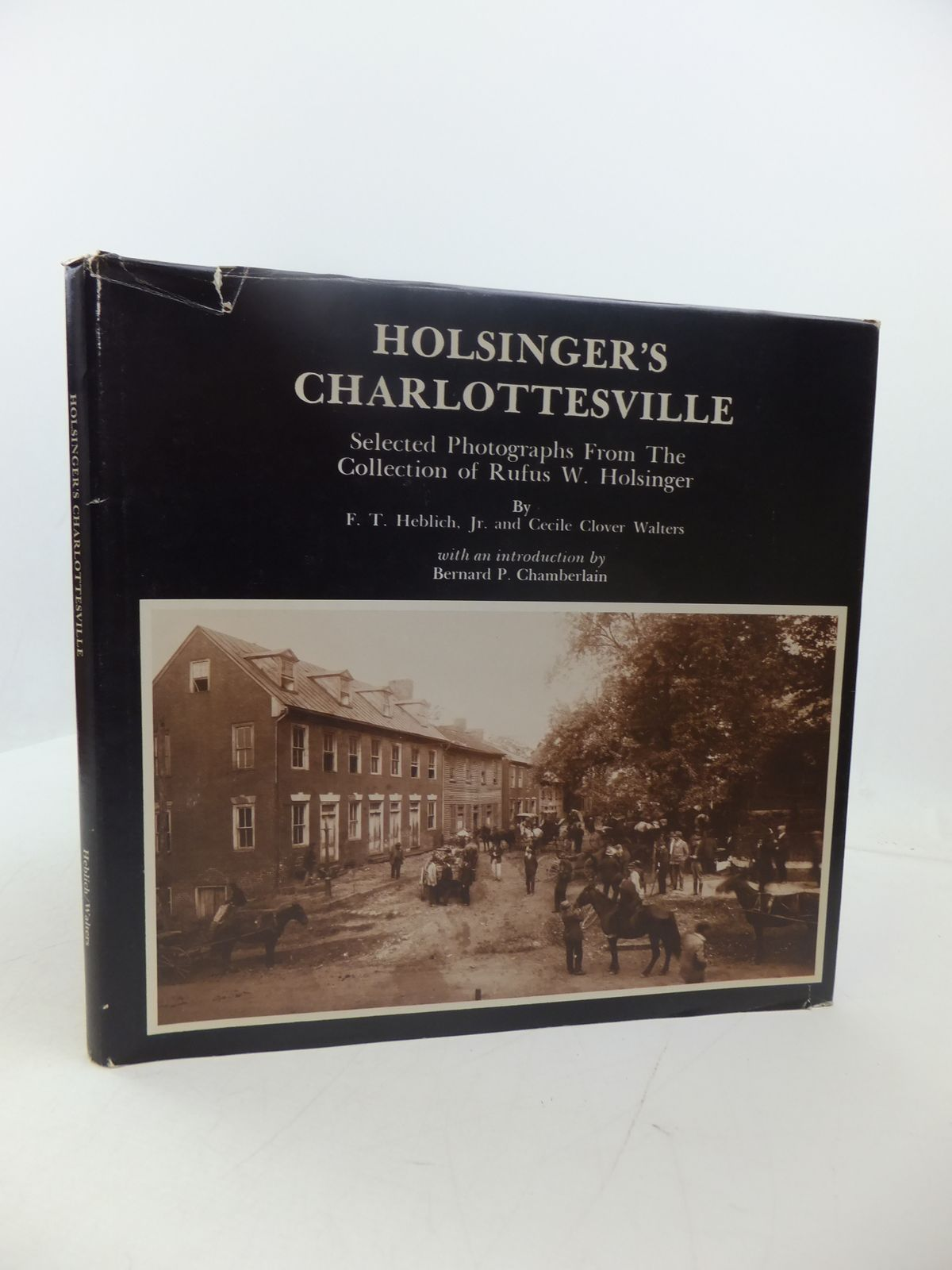 Photo of HOLSINGER'S CHARLOTTESVILLE 1890-1925 written by Heblich, F.T. Walters, Cecile Clover illustrated by Holsinger, Rufus W. published by Progress Publishers (STOCK CODE: 1807591)  for sale by Stella & Rose's Books