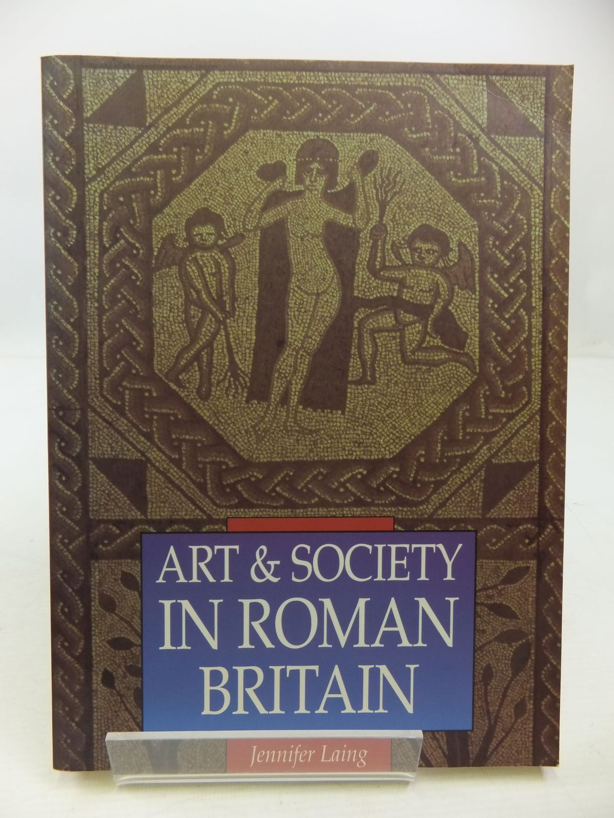 Photo of ART & SOCIETY IN ROMAN BRITAIN written by Laing, Jennifer published by Sutton Publishing (STOCK CODE: 1807863)  for sale by Stella & Rose's Books
