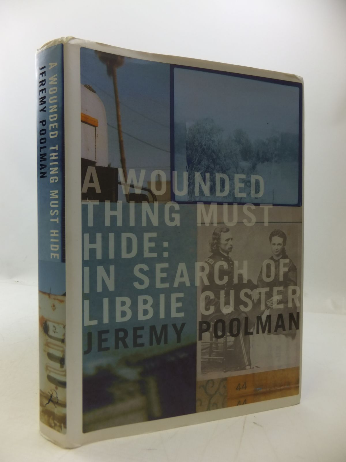 Photo of A WOUNDED THING MUST HIDE: IN SEARCH OF LIBBIE CUSTER written by Poolman, Jeremy published by Bloomsbury (STOCK CODE: 1807992)  for sale by Stella & Rose's Books